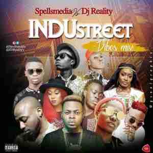 Spellsmedia X DJ Reality - InduStreet Vibes Mixtape